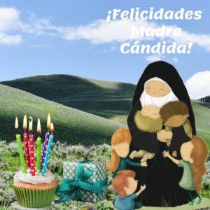 ¡FELICIDADES MADRE CÁNDIDA!
